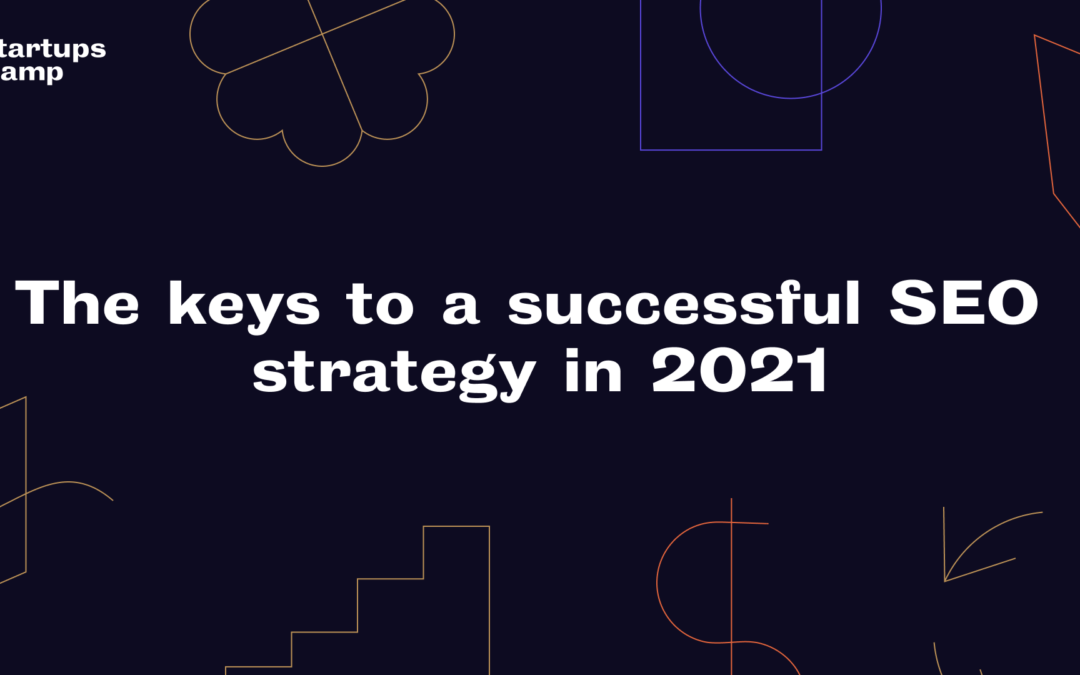 The keys to a successful SEO strategy in 2021