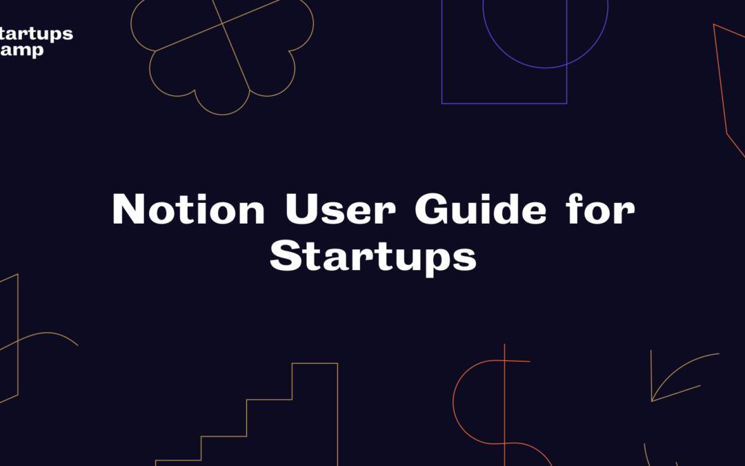 Notion User Guide for Startups