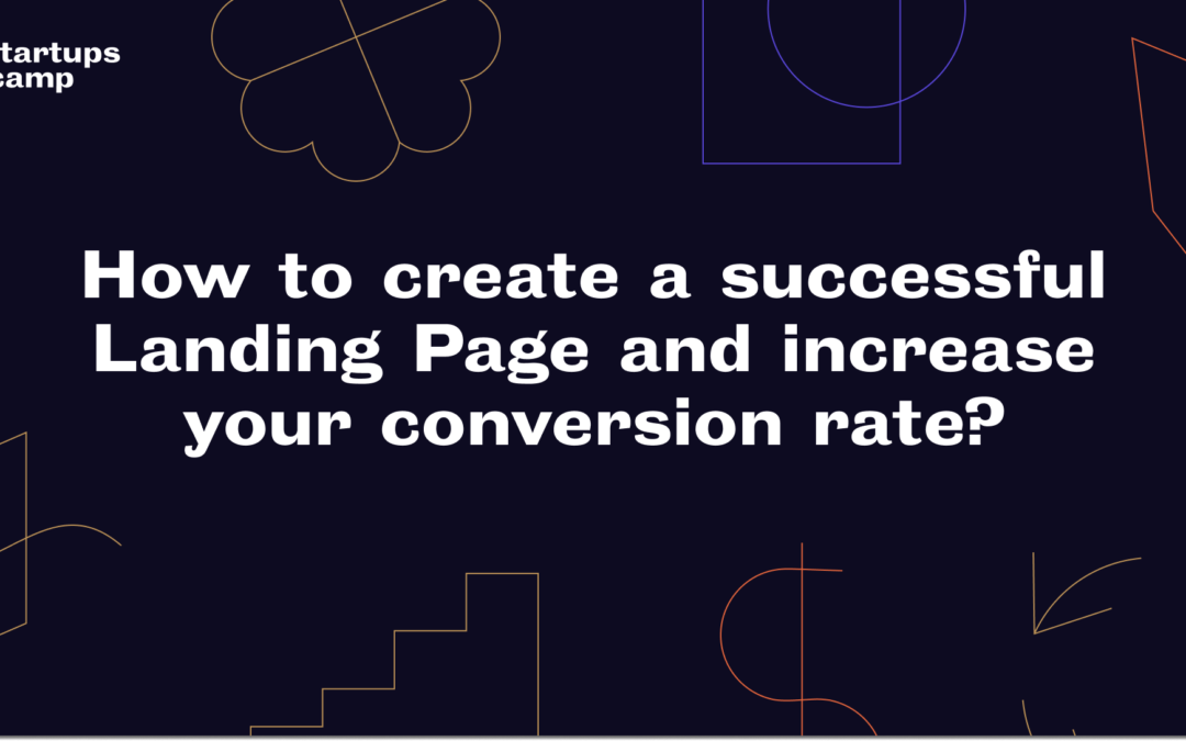How to create a successful Landing Page and increase your conversion rate?